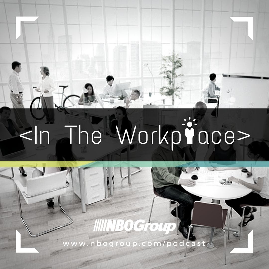 NBO Podcast - In The Workplace - Leadership & Management Concepts